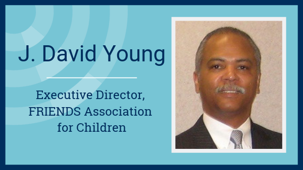 Leadership spotlight: J. David Young, FRIENDS Association for Children