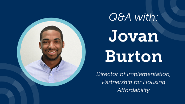 Q&A with Jovan Burton, Partnership for Housing Affordability