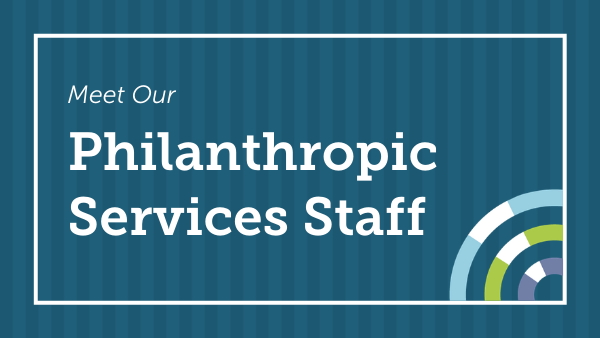 Meet Our Philanthropic Services Staff